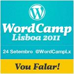 WordCamp Lisboa 2011 - Vou falar!